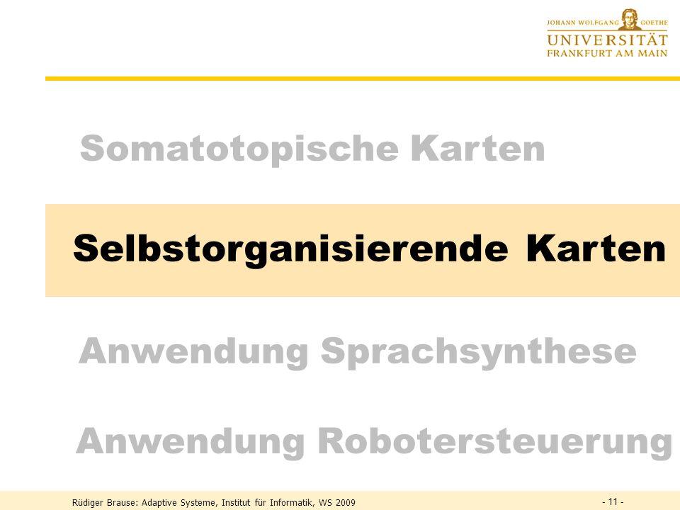 Selbstorganisierende Karten Somatotopische Karten Anwendung Robotersteuerung Anwendung Sprachsynthese - 11 -