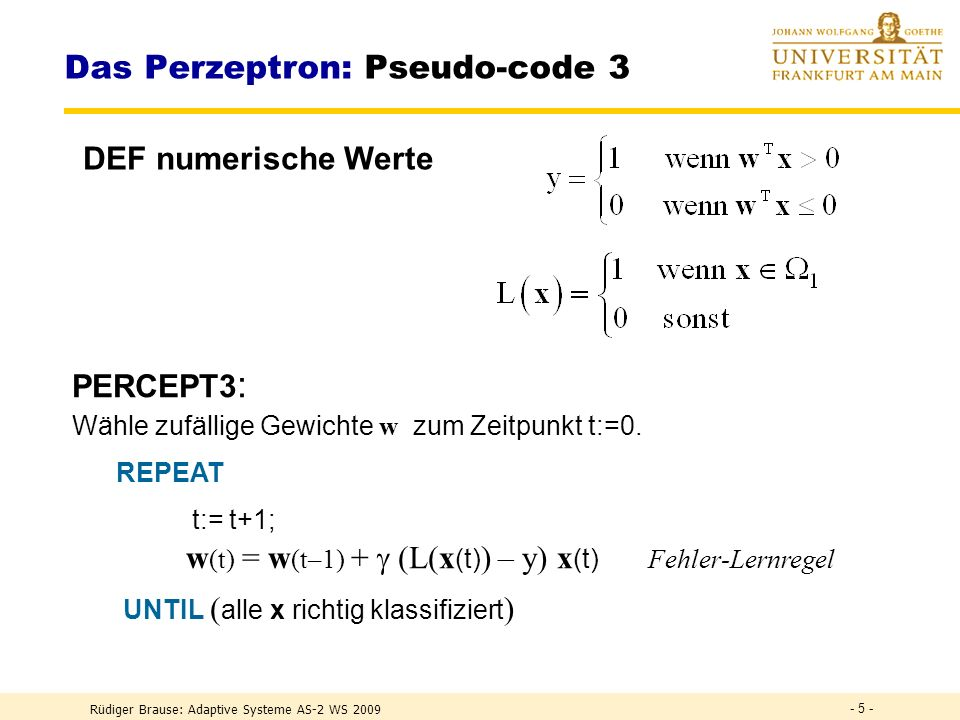 Rüdiger Brause: Adaptive Systeme AS-2 WS 2009 - 25 - die Funktion F(w) := f(x,w) x ist zentriert, d.h.