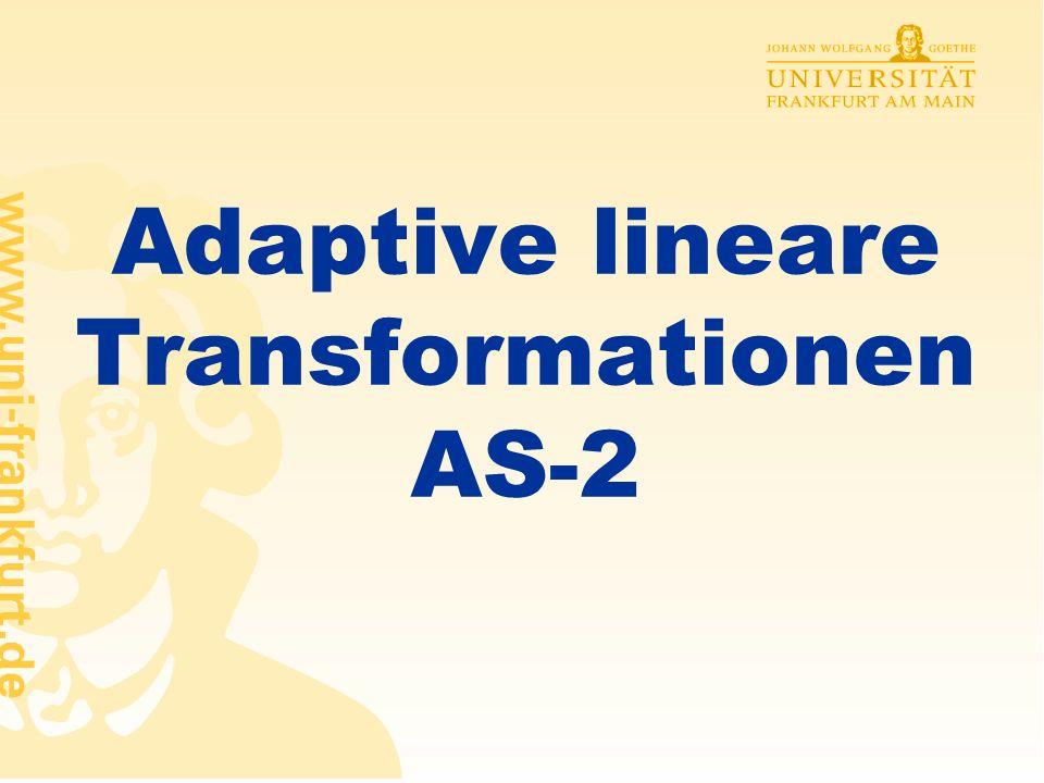 Rüdiger Brause: Adaptive Systeme, Institut für Informatik, WS 2009 - 31 - Lineare Koordinatentransformationen l PCA-Hauptkomponentenanalyse Richtung stärkster Varianz l ICA- Unabhängigkeitsanalyse statistische Unabhängigkeit Beispiel: 1 b 2 b, e 2 e 1 c 2 1 c c 1 := x-y, c 2 := y also c 1 = x 1 unabh.