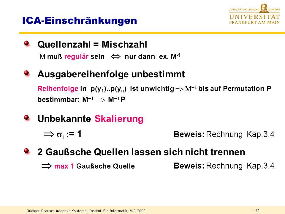 Rüdiger Brause: Adaptive Systeme, Institut für Informatik, WS 2009 - 31 - Lineare Koordinatentransformationen l PCA-Hauptkomponentenanalyse Richtung s