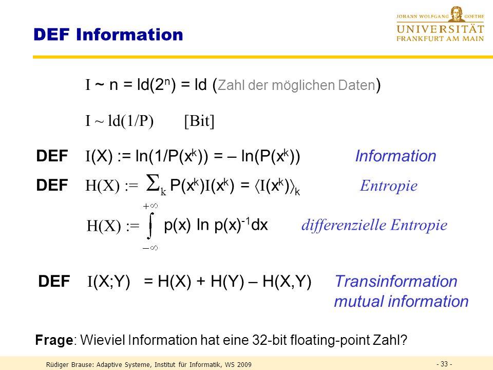Rüdiger Brause: Adaptive Systeme, Institut für Informatik, WS 2009 - 32 - ICA-Einschränkungen Quellenzahl = Mischzahl M muß regulär sein nur dann ex.