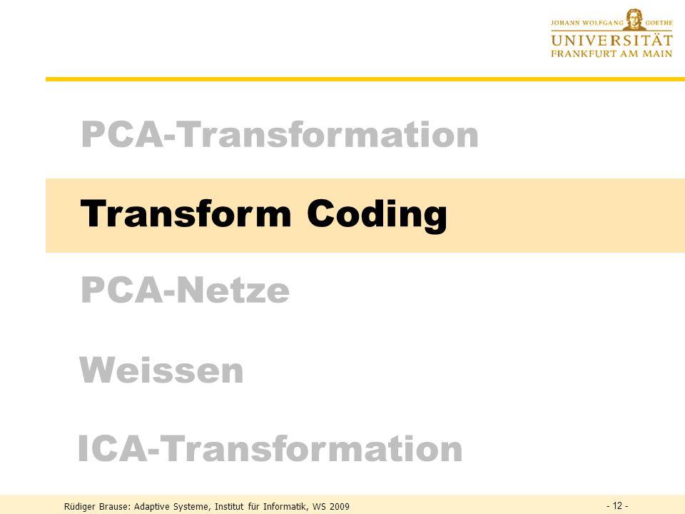 Rüdiger Brause: Adaptive Systeme, Institut für Informatik, WS 2009 - 11 - Transformation mit minimalem MSE Was ist die beste Schätzung für die Konstan
