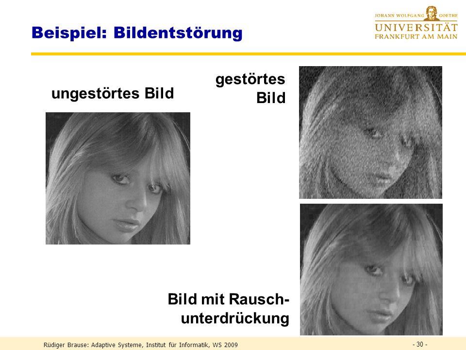 Rüdiger Brause: Adaptive Systeme, Institut für Informatik, WS 2009 - 29 - Whitening Filter Shannon : Whitening für alle Frequenzen, d.h. alle diskrete