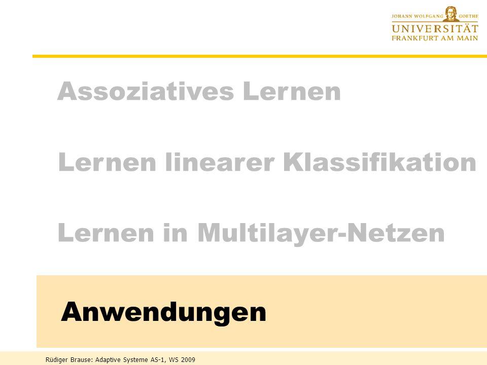 Rüdiger Brause: Adaptive Systeme AS-1, WS 2009 - 54 - Verbesserungen des BP-Algorithmus Lösung:Stopped Training