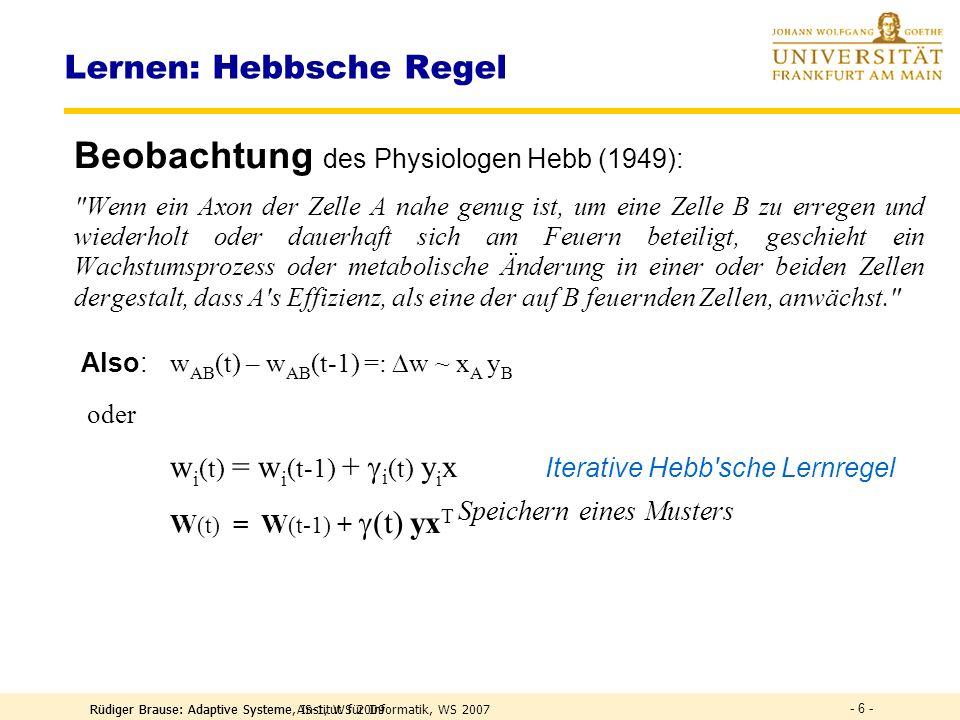 Rüdiger Brause: Adaptive Systeme AS-1, WS 2009 - 5 - Neuro-Modell des Assoziativspeichers Funktion: Jede Komp.ist lin.