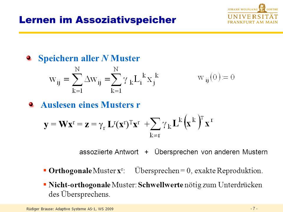Rüdiger Brause: Adaptive Systeme AS-1, WS 2009Rüdiger Brause: Adaptive Systeme, Institut für Informatik, WS 2007 - 6 - Lernen: Hebbsche Regel Beobacht