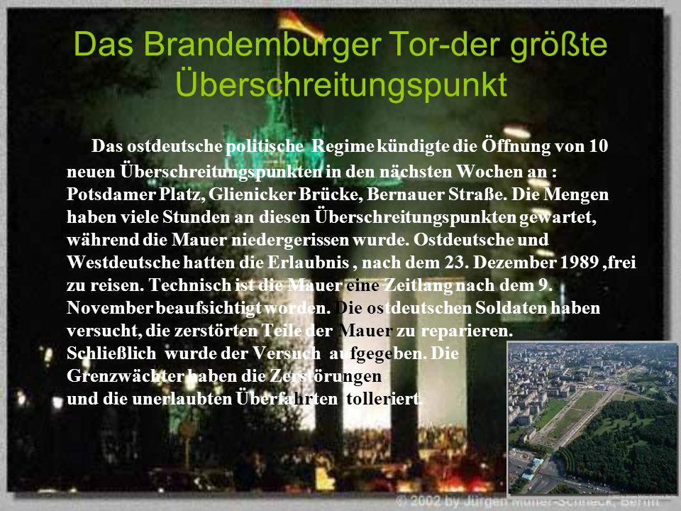 Das Brandemburger Tor-der größte Überschreitungspunkt Das ostdeutsche politische Regime kündigte die Öffnung von 10 neuen Überschreitungspunkten in de