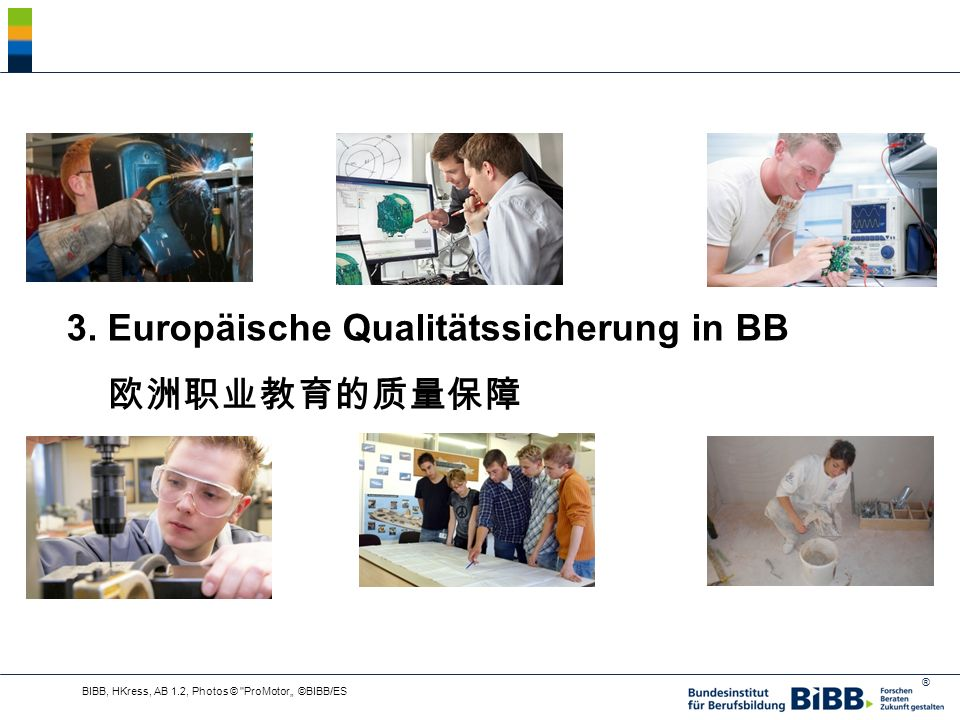 ® 3. Europäische Qualitätssicherung in BB BIBB, HKress, AB 1.2, Photos © ProMotor ©BIBB/ES