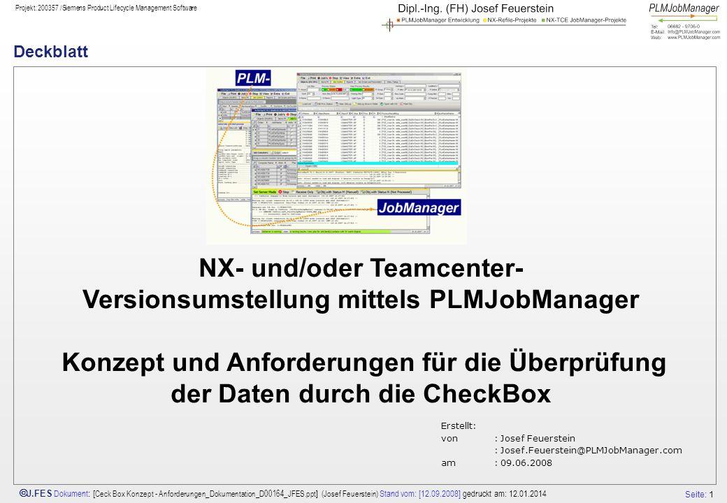 Seite: 1 J.FES Dokument : [ Ceck Box Konzept - Anforderungen_Dokumentation_D00164_JFES.ppt ] (Josef Feuerstein) Stand vom: [12.09.2008] gedruckt am: 1