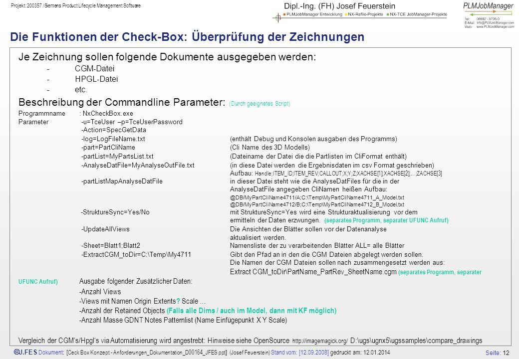 Seite: 12 J.FES Dokument : [ Ceck Box Konzept - Anforderungen_Dokumentation_D00164_JFES.ppt ] (Josef Feuerstein) Stand vom: [12.09.2008] gedruckt am: