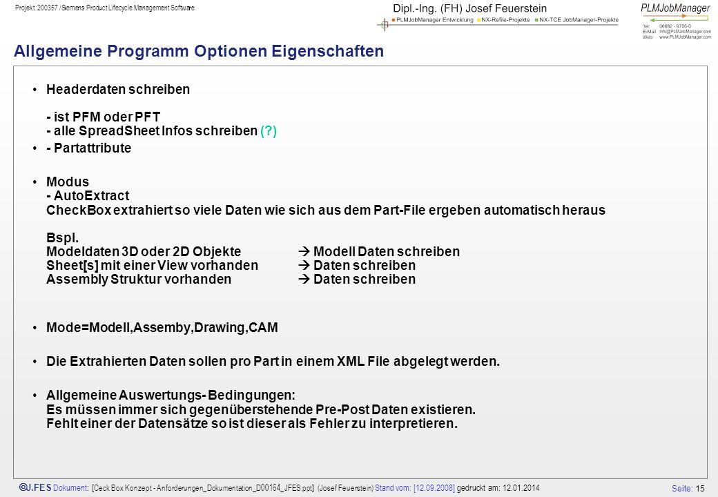 Seite: 15 J.FES Dokument : [ Ceck Box Konzept - Anforderungen_Dokumentation_D00164_JFES.ppt ] (Josef Feuerstein) Stand vom: [12.09.2008] gedruckt am: