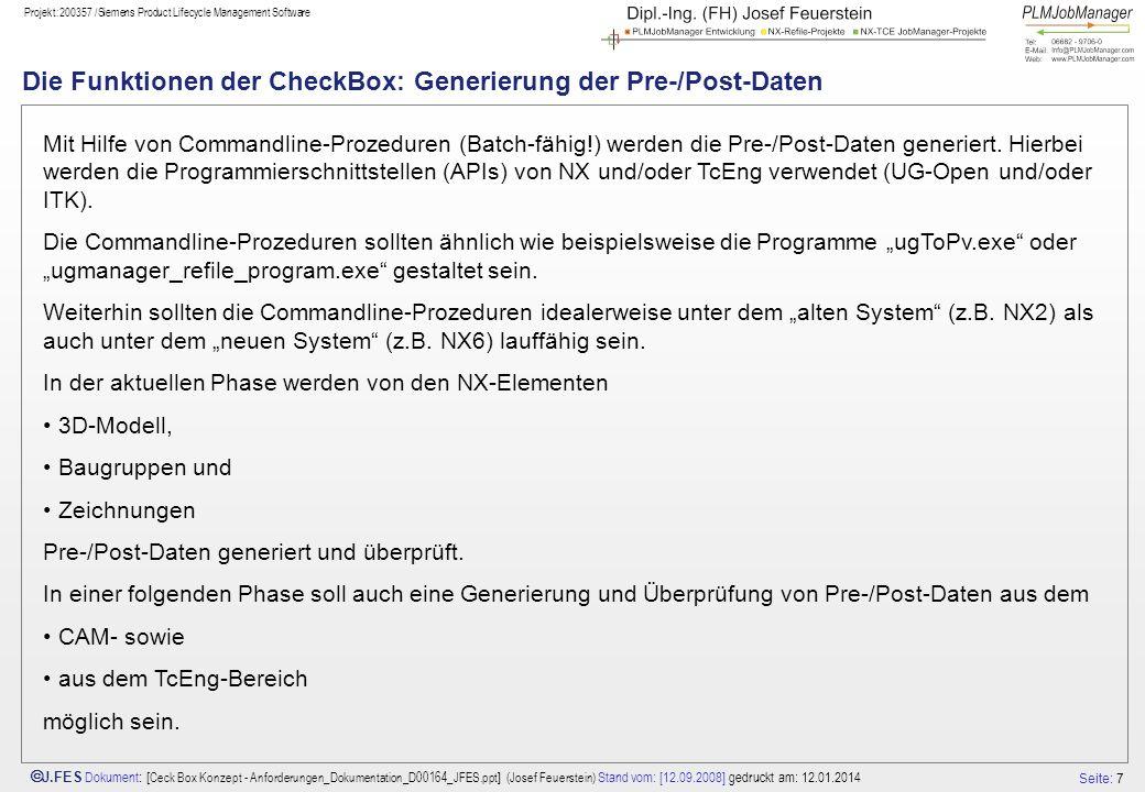 Seite: 7 J.FES Dokument : [ Ceck Box Konzept - Anforderungen_Dokumentation_D00164_JFES.ppt ] (Josef Feuerstein) Stand vom: [12.09.2008] gedruckt am: 1