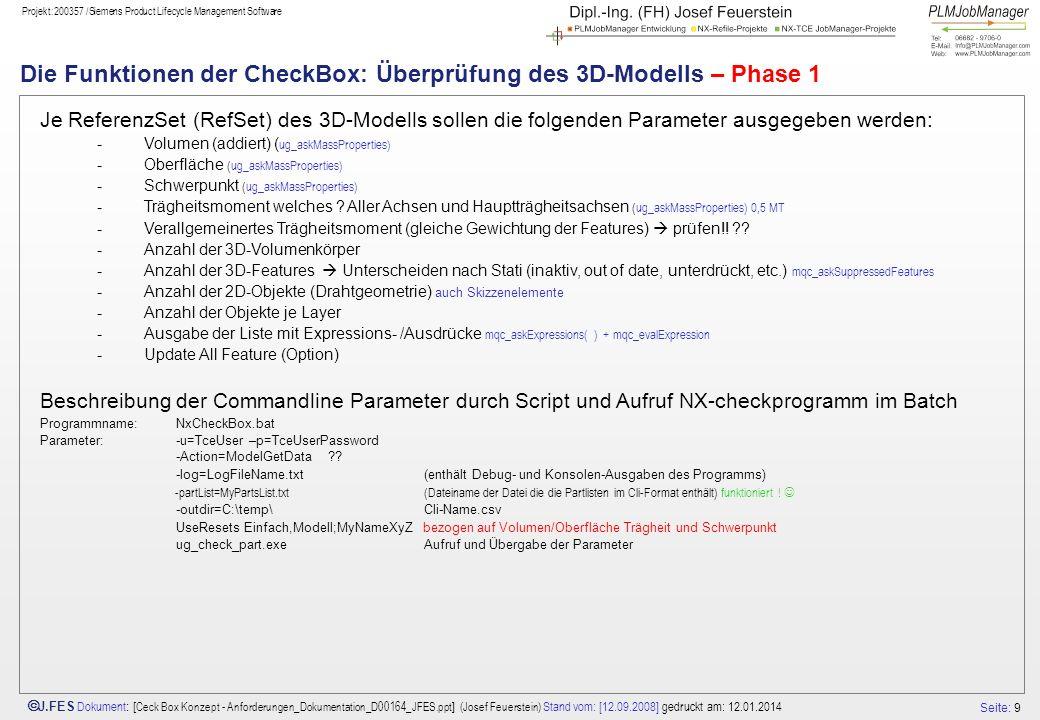 Seite: 9 J.FES Dokument : [ Ceck Box Konzept - Anforderungen_Dokumentation_D00164_JFES.ppt ] (Josef Feuerstein) Stand vom: [12.09.2008] gedruckt am: 1