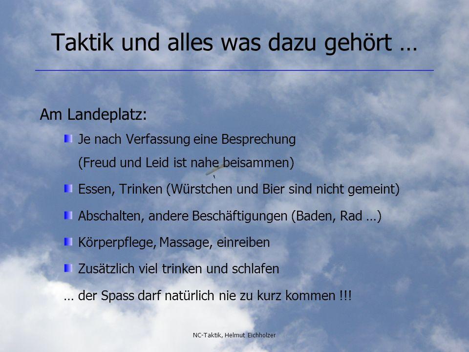 NC-Taktik, Helmut Eichholzer Taktik und alles was dazu gehört … Am Landeplatz: Je nach Verfassung eine Besprechung (Freud und Leid ist nahe beisammen)