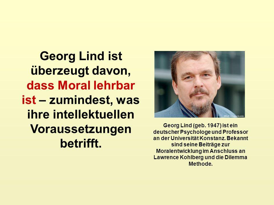 Georg Lind (geb. 1947) ist ein deutscher Psychologe und Professor an der Universität Konstanz. Bekannt sind seine Beiträge zur Moralentwicklung im Ans