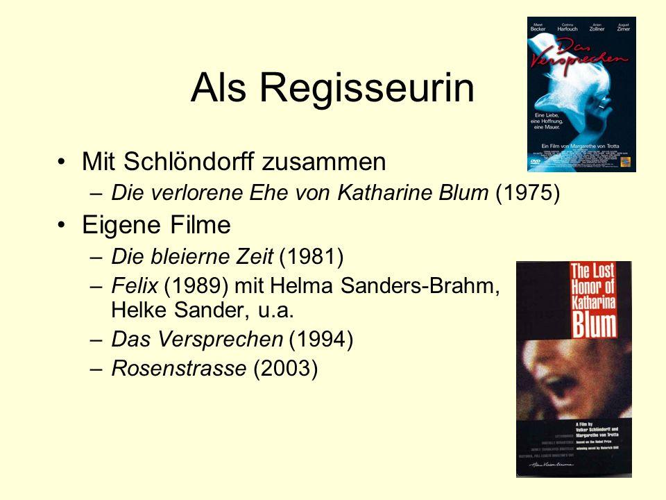 Als Regisseurin Mit Schlöndorff zusammen –Die verlorene Ehe von Katharine Blum (1975) Eigene Filme –Die bleierne Zeit (1981) –Felix (1989) mit Helma Sanders-Brahm, Helke Sander, u.a.