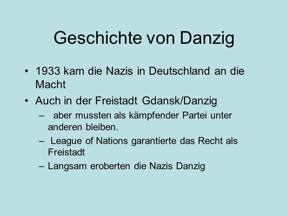 Geschichte von Danzig 1933 kam die Nazis in Deutschland an die Macht Auch in der Freistadt Gdansk/Danzig – aber mussten als kämpfender Partei unter an