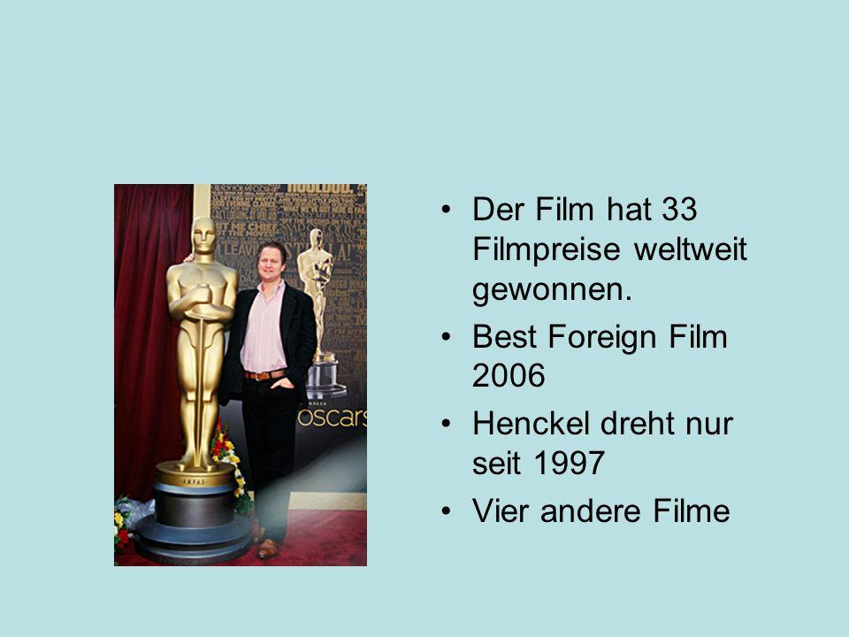 Der Film hat 33 Filmpreise weltweit gewonnen. Best Foreign Film 2006 Henckel dreht nur seit 1997 Vier andere Filme