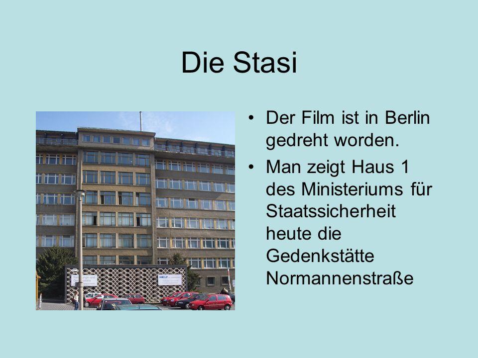 Die Stasi Der Film ist in Berlin gedreht worden. Man zeigt Haus 1 des Ministeriums für Staatssicherheit heute die Gedenkstätte Normannenstraße