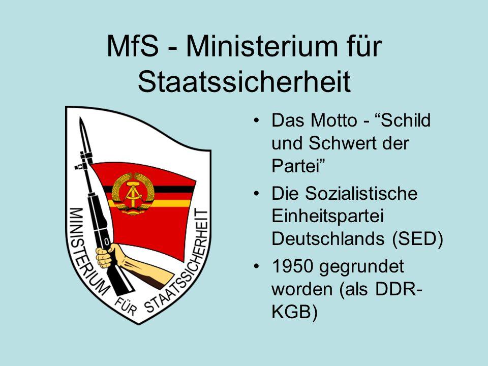 MfS - Ministerium für Staatssicherheit Das Motto - Schild und Schwert der Partei Die Sozialistische Einheitspartei Deutschlands (SED) 1950 gegrundet worden (als DDR- KGB)