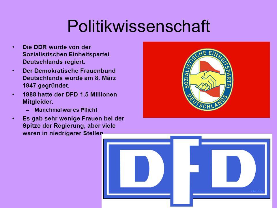 Politikwissenschaft Die DDR wurde von der Sozialistischen Einheitspartei Deutschlands regiert. Der Demokratische Frauenbund Deutschlands wurde am 8. M