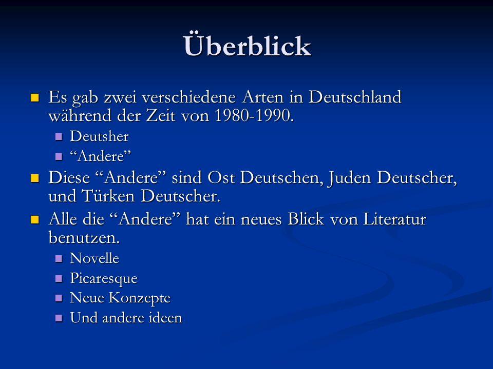 Überblick Es gab zwei verschiedene Arten in Deutschland während der Zeit von 1980-1990.