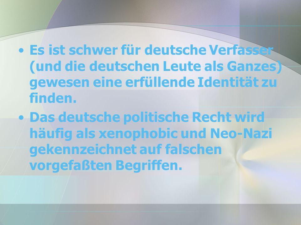 Es ist schwer für deutsche Verfasser (und die deutschen Leute als Ganzes) gewesen eine erfüllende Identität zu finden.