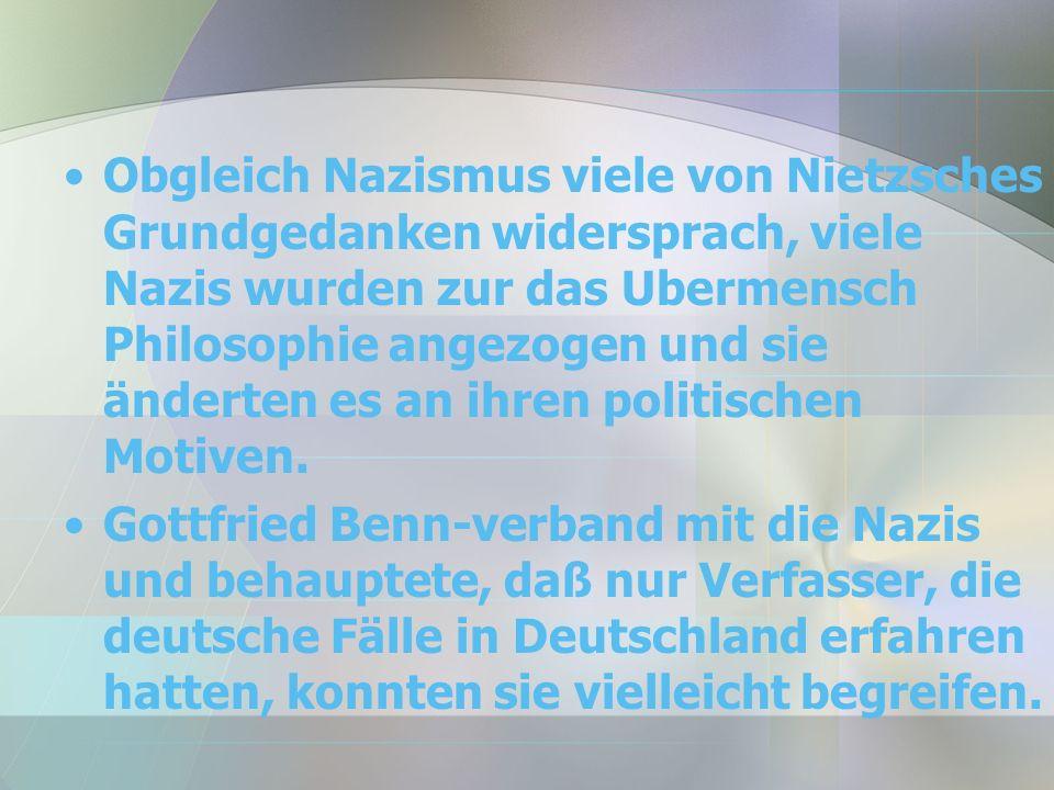 Obgleich Nazismus viele von Nietzsches Grundgedanken widersprach, viele Nazis wurden zur das Ubermensch Philosophie angezogen und sie änderten es an ihren politischen Motiven.