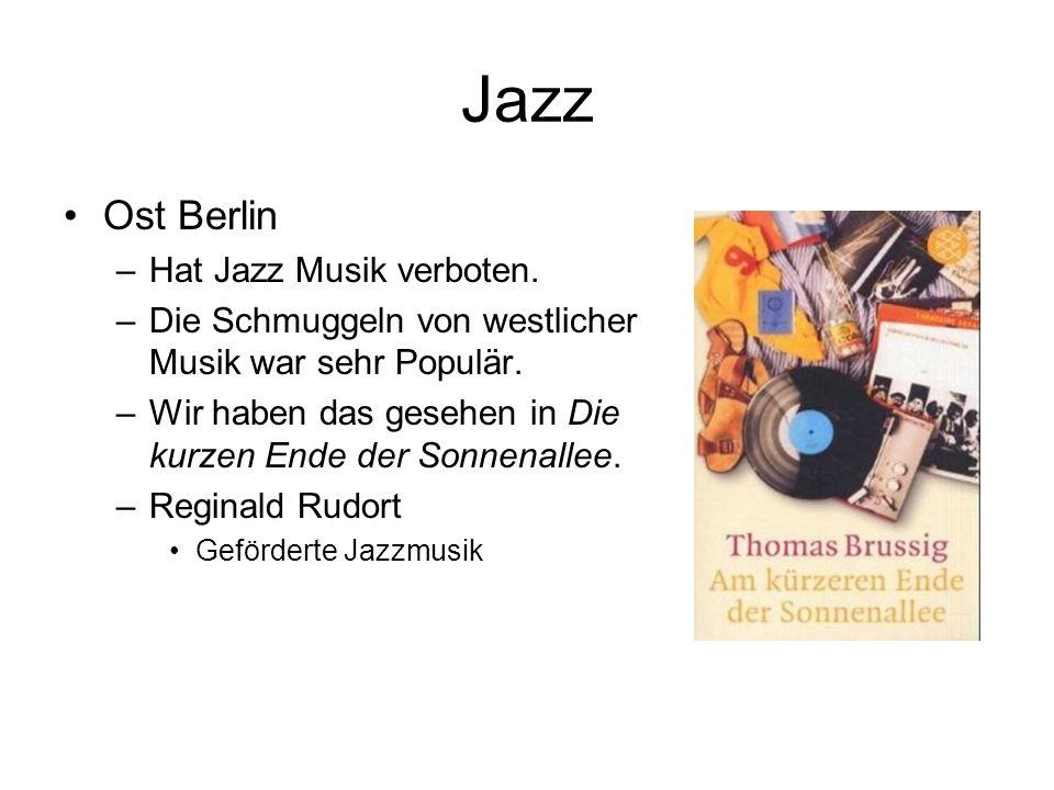 Jazz Ost Berlin –Hat Jazz Musik verboten. –Die Schmuggeln von westlicher Musik war sehr Populär.
