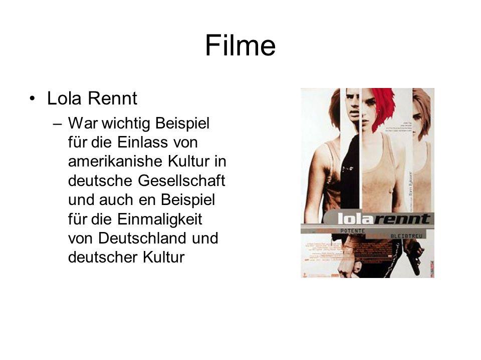 Filme Lola Rennt –War wichtig Beispiel für die Einlass von amerikanishe Kultur in deutsche Gesellschaft und auch en Beispiel für die Einmaligkeit von Deutschland und deutscher Kultur