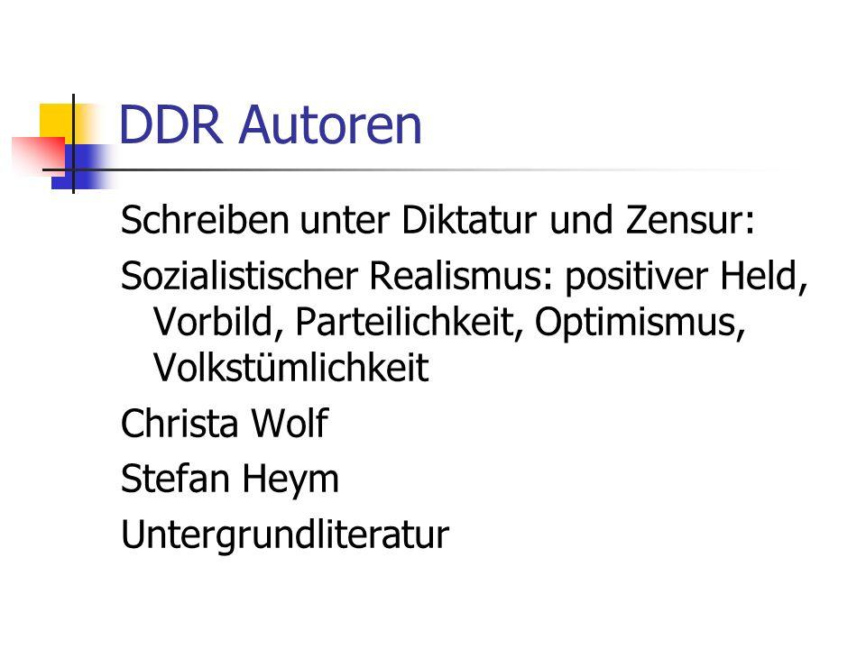 DDR Autoren Schreiben unter Diktatur und Zensur: Sozialistischer Realismus: positiver Held, Vorbild, Parteilichkeit, Optimismus, Volkstümlichkeit Chri