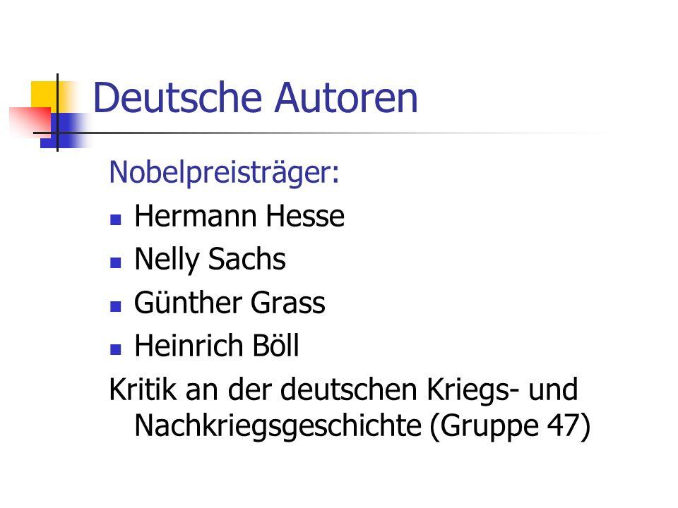 Deutsche Autoren Nobelpreisträger: Hermann Hesse Nelly Sachs Günther Grass Heinrich Böll Kritik an der deutschen Kriegs- und Nachkriegsgeschichte (Gru