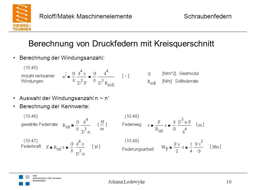 Schraubenfedern Roloff/Matek Maschinenelemente Johann Lodewyks10 Berechnung von Druckfedern mit Kreisquerschnitt Berechnung der Windungsanzahl: Auswah