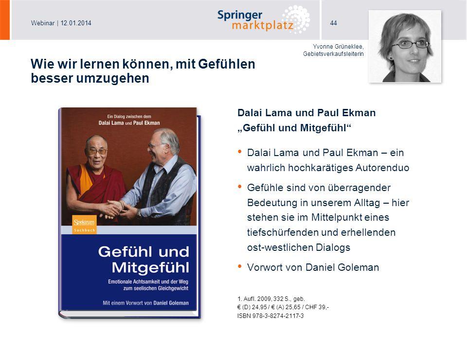 Webinar   12.01.2014 Hier können Sie bei Bedarf vermerken, wo Sie Ihre Präsentation abgespeichert haben (Menü Ansicht/Master/Folienmaster). 44 Dalai L