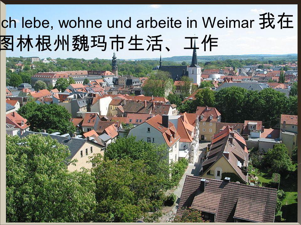 I.Büchner 10 Ich lebe, wohne und arbeite in Weimar
