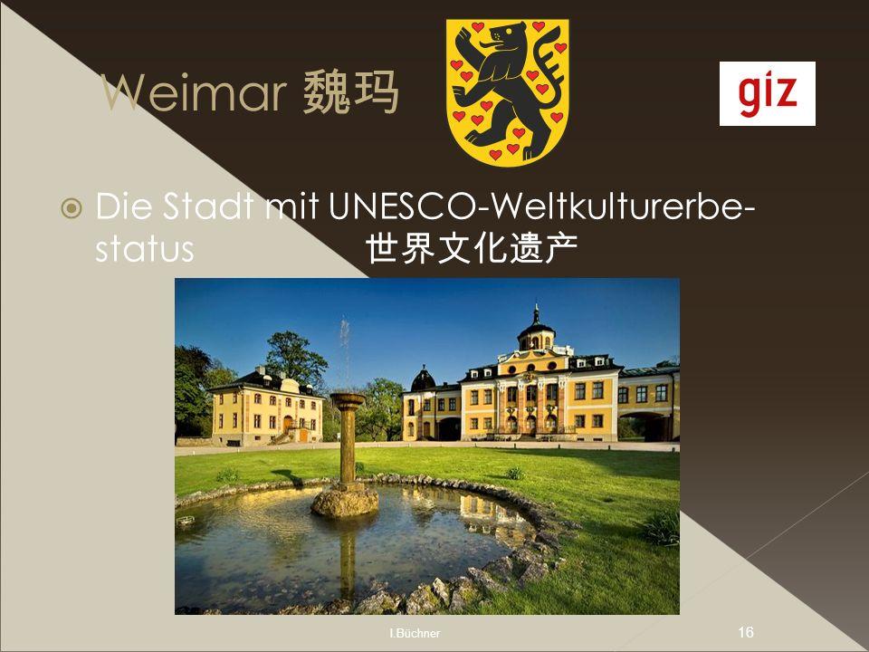 I.Büchner 16 Weimar Die Stadt mit UNESCO-Weltkulturerbe- status