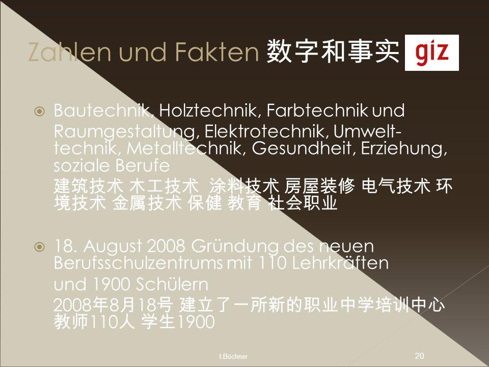 I.Büchner 20 Zahlen und Fakten Bautechnik, Holztechnik, Farbtechnik und Raumgestaltung, Elektrotechnik, Umwelt- technik, Metalltechnik, Gesundheit, Er