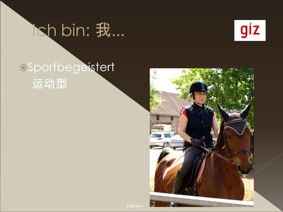 I.Büchner 4 Ich bin:... Sportbegeistert