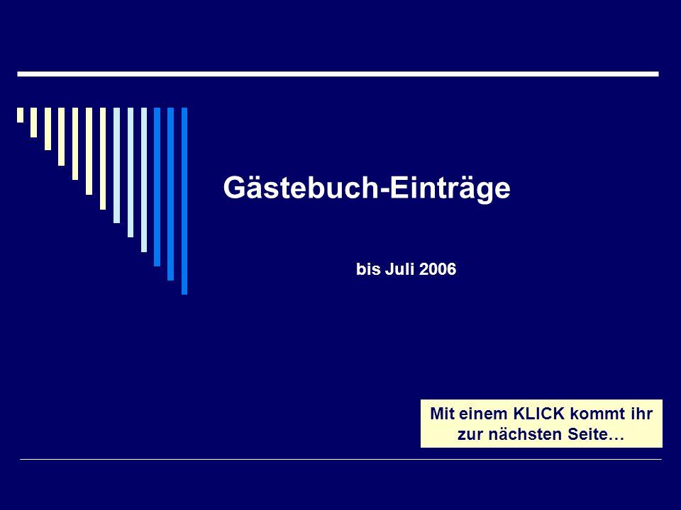 Eva aus Schömberg schrieb am 11.April 2002 um 13:16 Uhr Hallo Ute, klasse Deine Website, ich bin total beeindruckt.