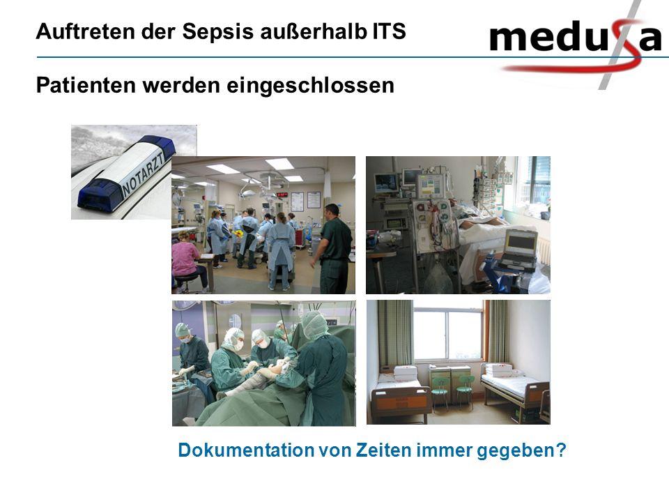 Auftreten der Sepsis außerhalb ITS Patienten werden eingeschlossen Dokumentation von Zeiten immer gegeben?
