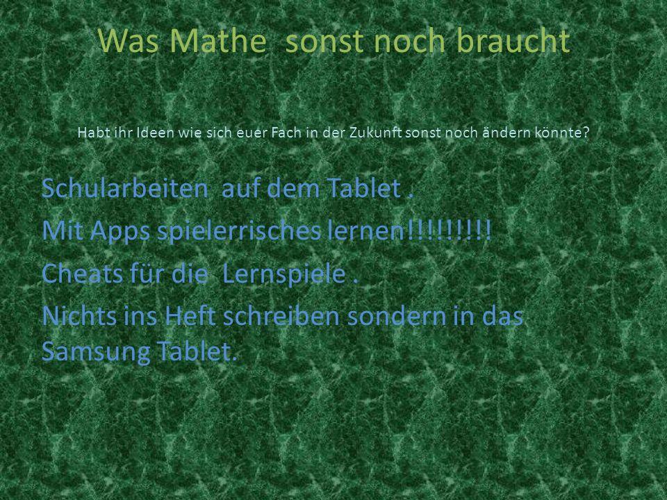 Was Mathe sonst noch braucht Schularbeiten auf dem Tablet. Mit Apps spielerrisches lernen!!!!!!!!! Cheats für die Lernspiele. Nichts ins Heft schreibe