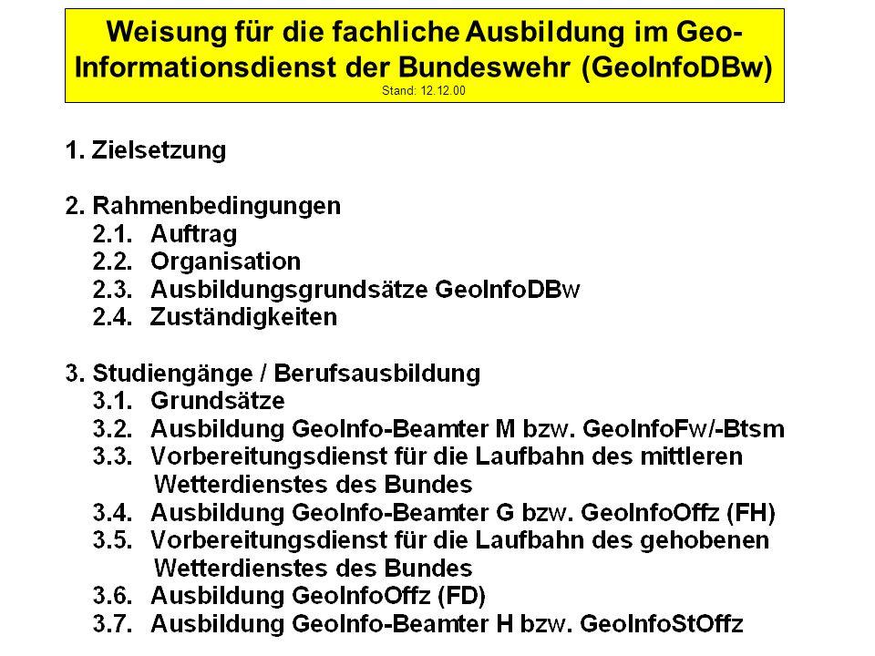 Weisung für die fachliche Ausbildung im Geo- Informationsdienst der Bundeswehr (GeoInfoDBw) Stand: 12.12.00