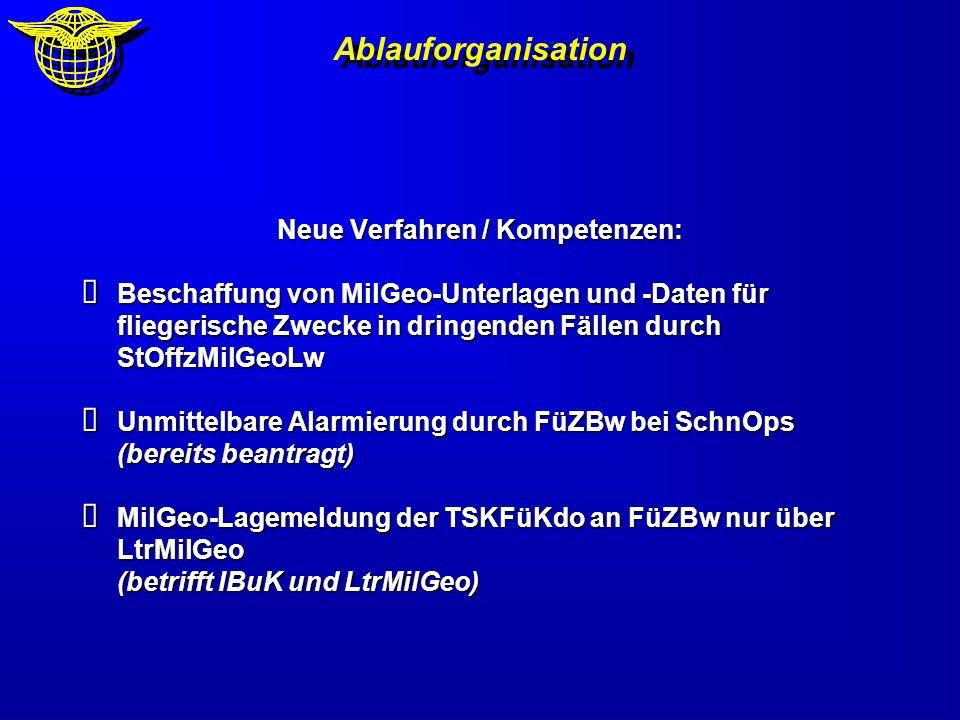Ablauforganisation Neue Verfahren / Kompetenzen: Beschaffung von MilGeo-Unterlagen und -Daten für fliegerische Zwecke in dringenden Fällen durch StOff