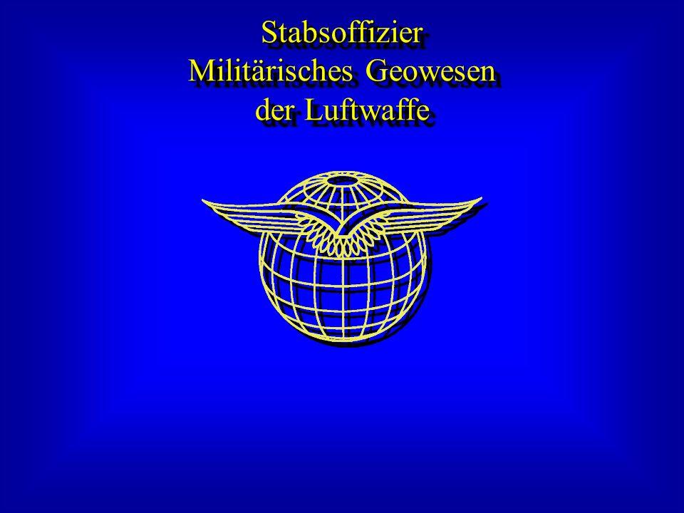 Stabsoffizier Militärisches Geowesen der Luftwaffe Stabsoffizier Militärisches Geowesen der Luftwaffe