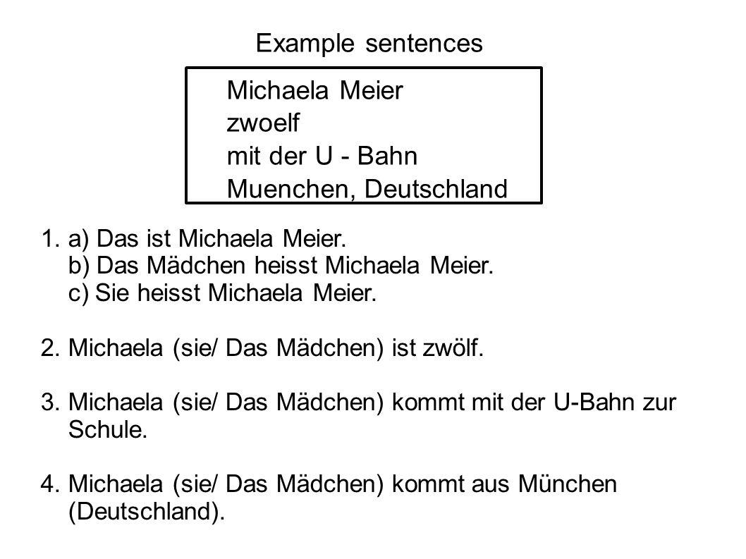 Michaela Meier zwoelf mit der U - Bahn Muenchen, Deutschland Example sentences 1.