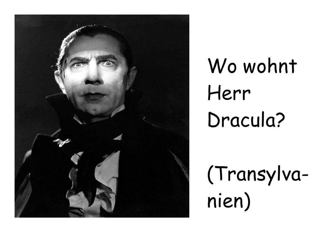 Wo wohnt Herr Dracula? (Transylva- nien)