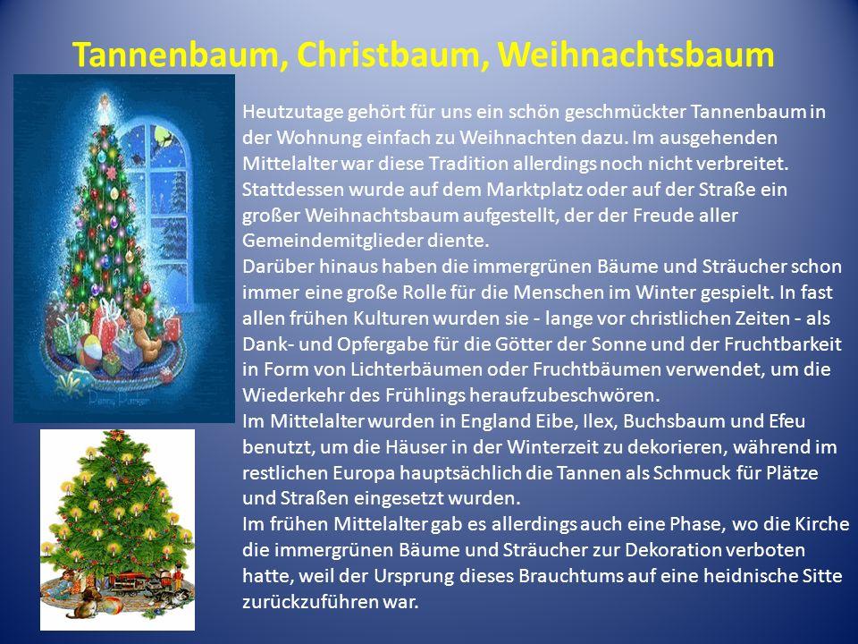 Tannenbaum, Christbaum, Weihnachtsbaum Heutzutage gehört für uns ein schön geschmückter Tannenbaum in der Wohnung einfach zu Weihnachten dazu. Im ausg