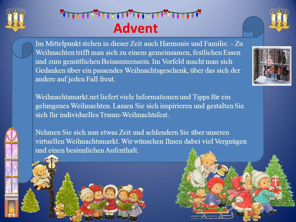 Advent Im Mittelpunkt stehen in dieser Zeit auch Harmonie und Familie. - Zu Weihnachten trifft man sich zu einem gemeinsamen, festlichen Essen und zum
