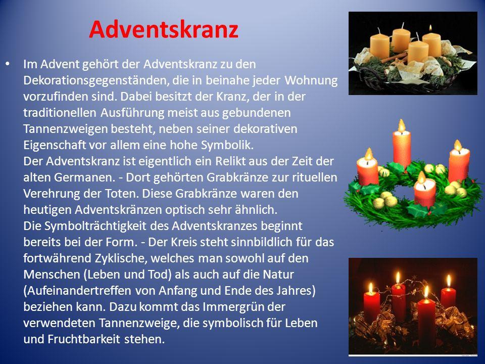 Adventskranz Im Advent gehört der Adventskranz zu den Dekorationsgegenständen, die in beinahe jeder Wohnung vorzufinden sind. Dabei besitzt der Kranz,
