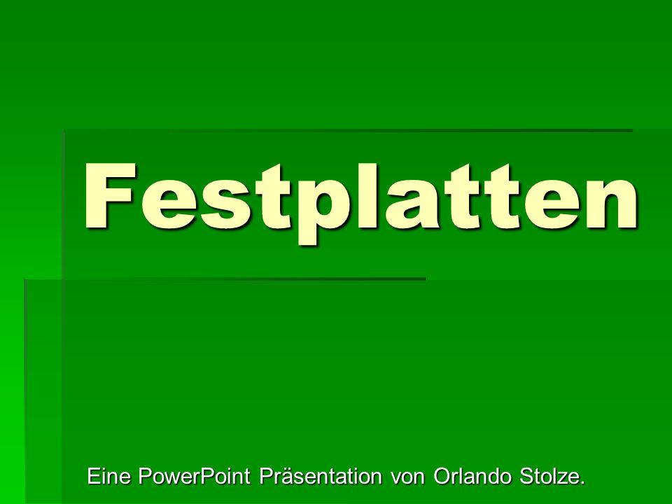 Festplatten Eine PowerPoint Präsentation von Orlando Stolze.
